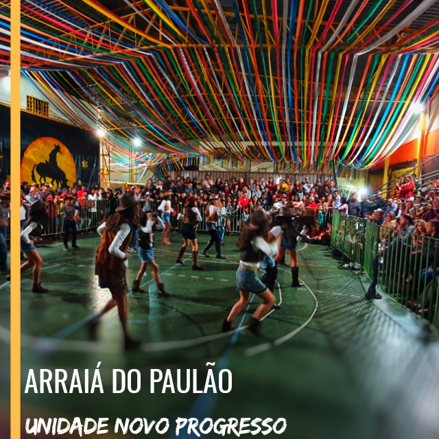 Arraiá do Paulão – Unidade Novo Progresso
